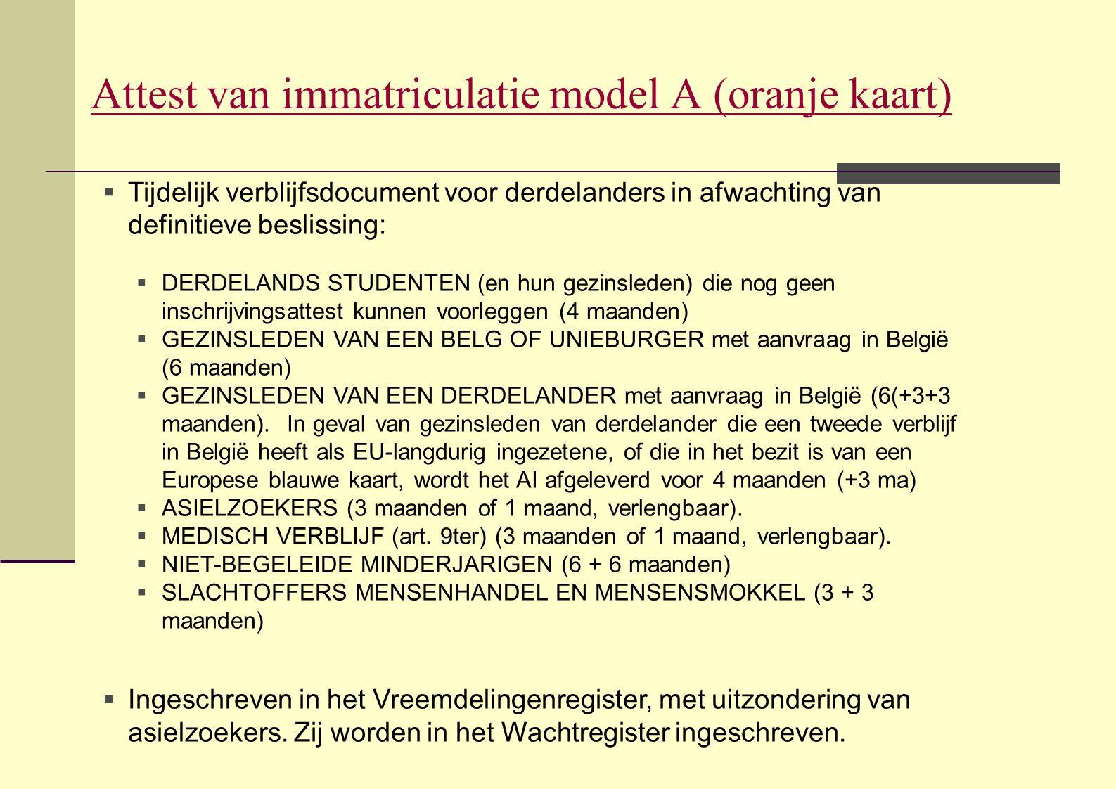  Tijdelijk verblijfsdocument voor derdelanders in afwachting van definitieve beslissing:  DERDELANDS STUDENTEN (en hun gezinsleden) die nog geen ins