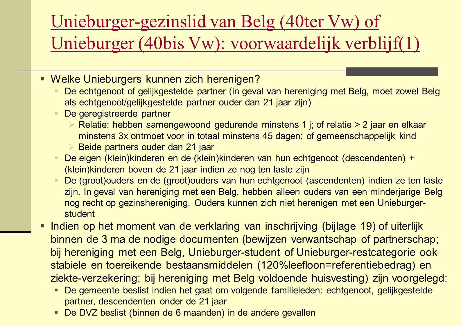 Unieburger-gezinslid van Belg (40ter Vw) of Unieburger (40bis Vw): voorwaardelijk verblijf(1)  Welke Unieburgers kunnen zich herenigen?  De echtgeno