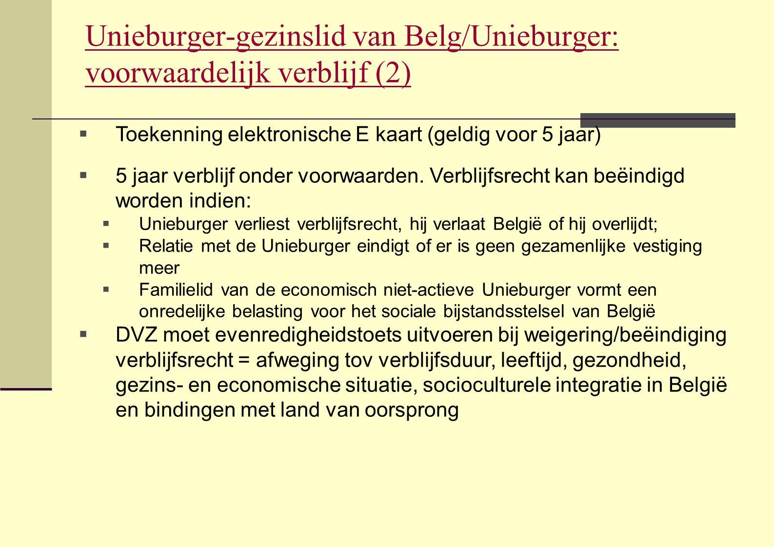 Unieburger-gezinslid van Belg/Unieburger: voorwaardelijk verblijf (2)  Toekenning elektronische E kaart (geldig voor 5 jaar)  5 jaar verblijf onder