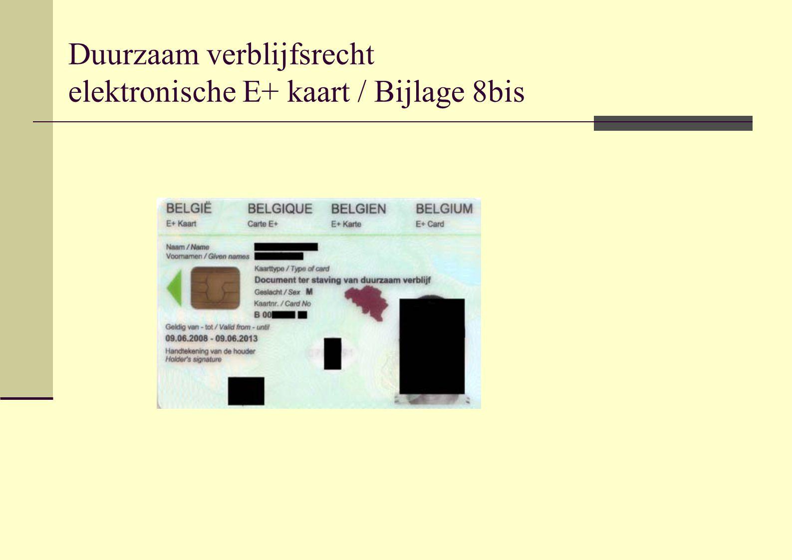 Duurzaam verblijfsrecht elektronische E+ kaart / Bijlage 8bis