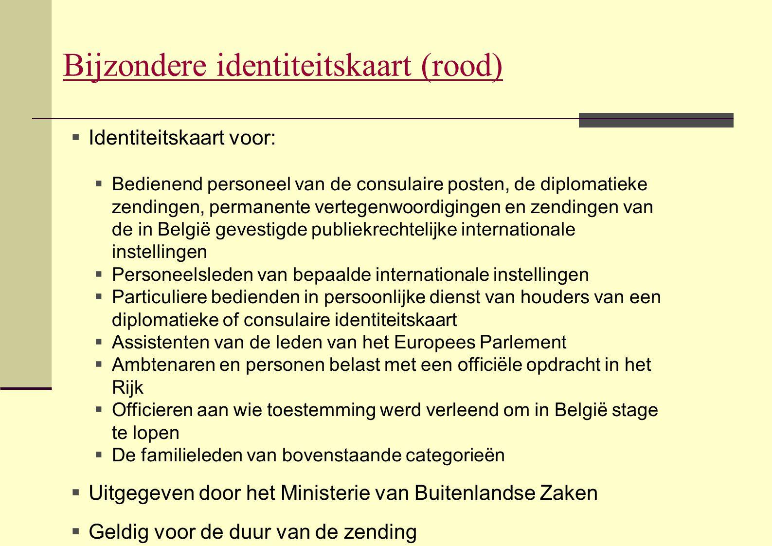  Identiteitskaart voor:  Bedienend personeel van de consulaire posten, de diplomatieke zendingen, permanente vertegenwoordigingen en zendingen van d