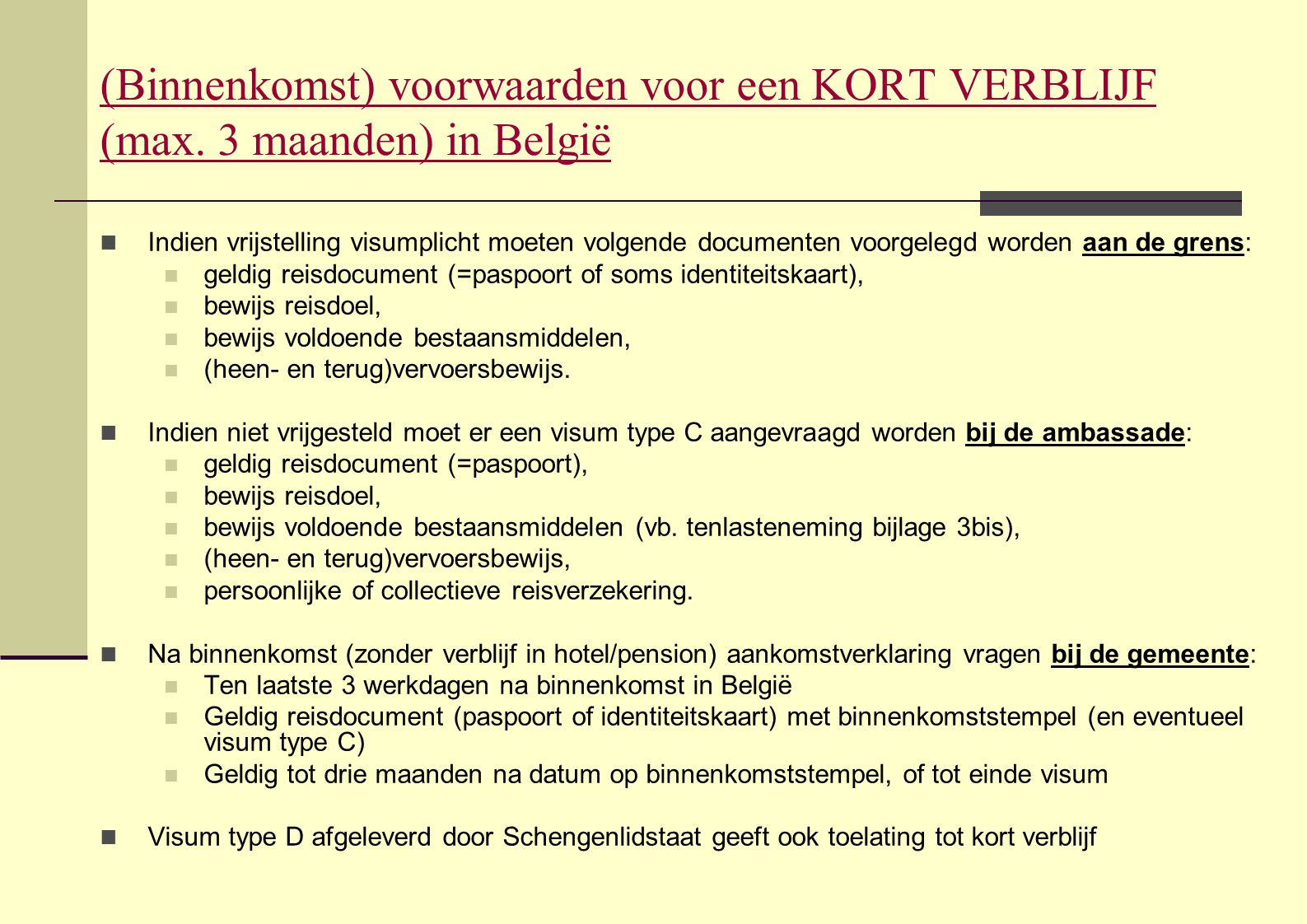 Langdurig ingezetene tweede verblijf in België - tijdelijk  Voorwaarden en documenten  in bezit van EG-verblijfsvergunning voor langdurig ingezetene, afgegeven door andere lidstaat van de EU  beantwoorden aan de voorwaarden om hier te werken of om hier te studeren als buitenlandse student; of beschikken over toereikende inkomsten voor zichzelf en familieleden  geen gevaar openbare orde en veiligheid en geen gevaar voor volksgezondheid  Procedure  aanvraag bij ambassade of bij gemeente in België (vanuit wettig verblijf, tenzij buitengewone omstandigheden)  DVZ neemt binnen de 4 ma (+ ev.