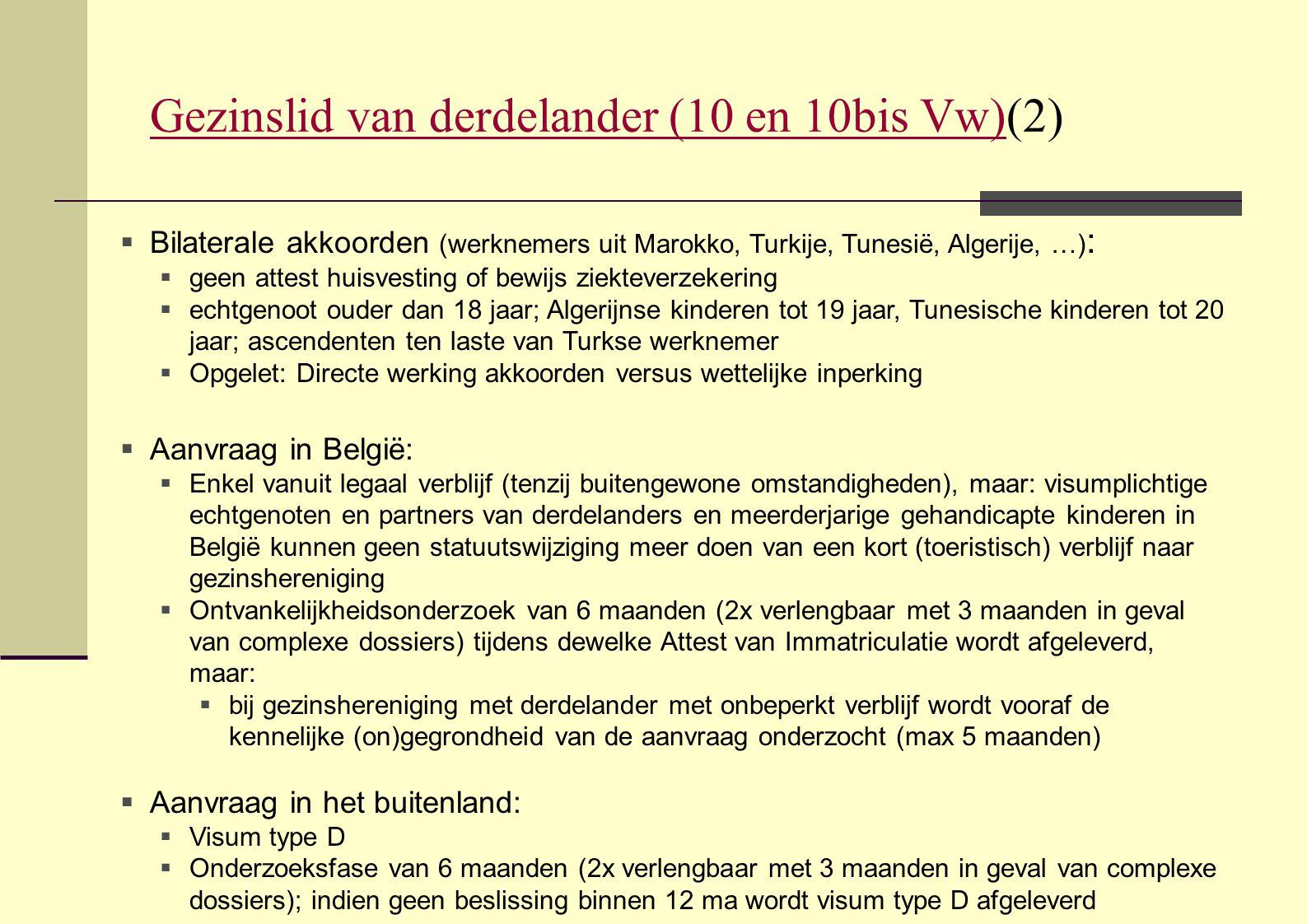 Gezinslid van derdelander (10 en 10bis Vw)Gezinslid van derdelander (10 en 10bis Vw)(2)  Bilaterale akkoorden (werknemers uit Marokko, Turkije, Tunes