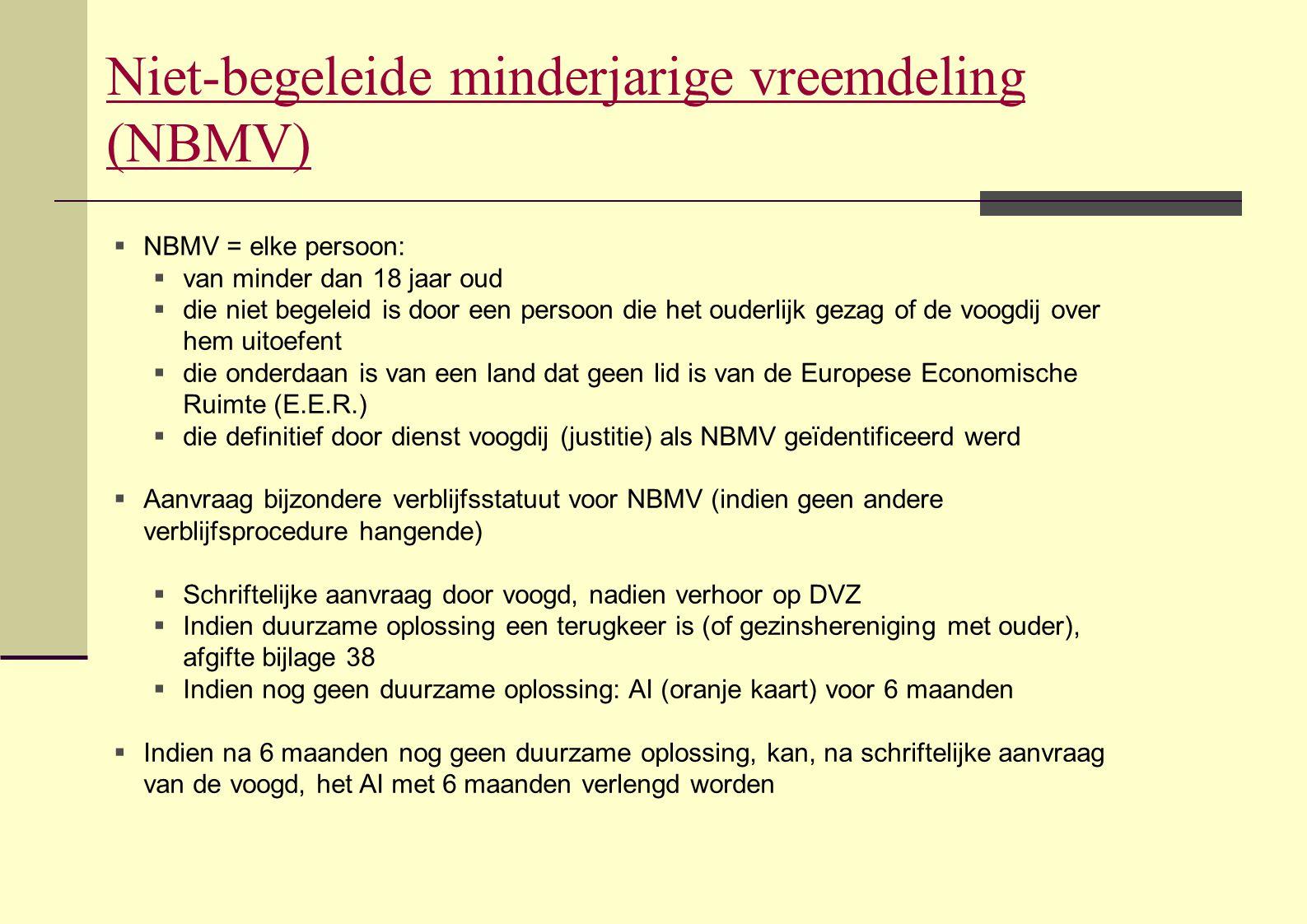 Niet-begeleide minderjarige vreemdeling (NBMV)  NBMV = elke persoon:  van minder dan 18 jaar oud  die niet begeleid is door een persoon die het oud