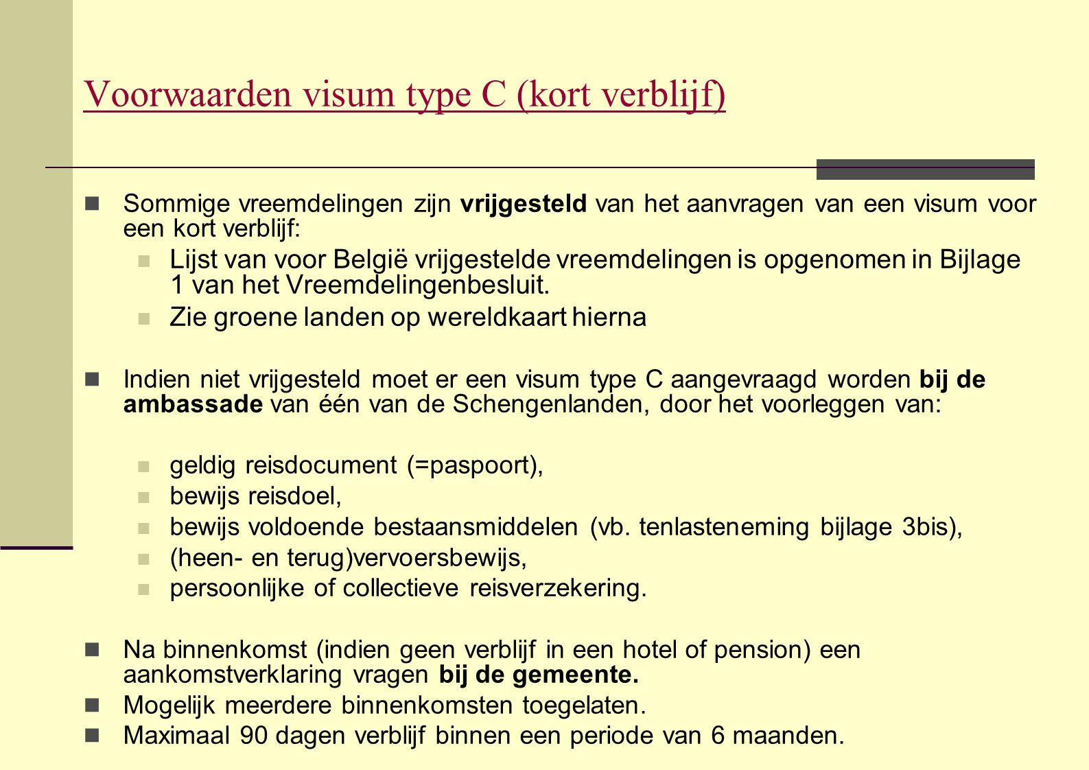  Sommige vreemdelingen zijn vrijgesteld van het aanvragen van een visum voor een kort verblijf:  Lijst van voor België vrijgestelde vreemdelingen is