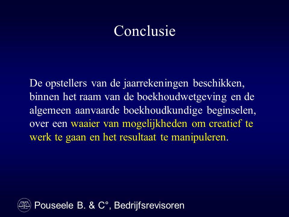 Pouseele B. & C°, Bedrijfsrevisoren De opstellers van de jaarrekeningen beschikken, binnen het raam van de boekhoudwetgeving en de algemeen aanvaarde