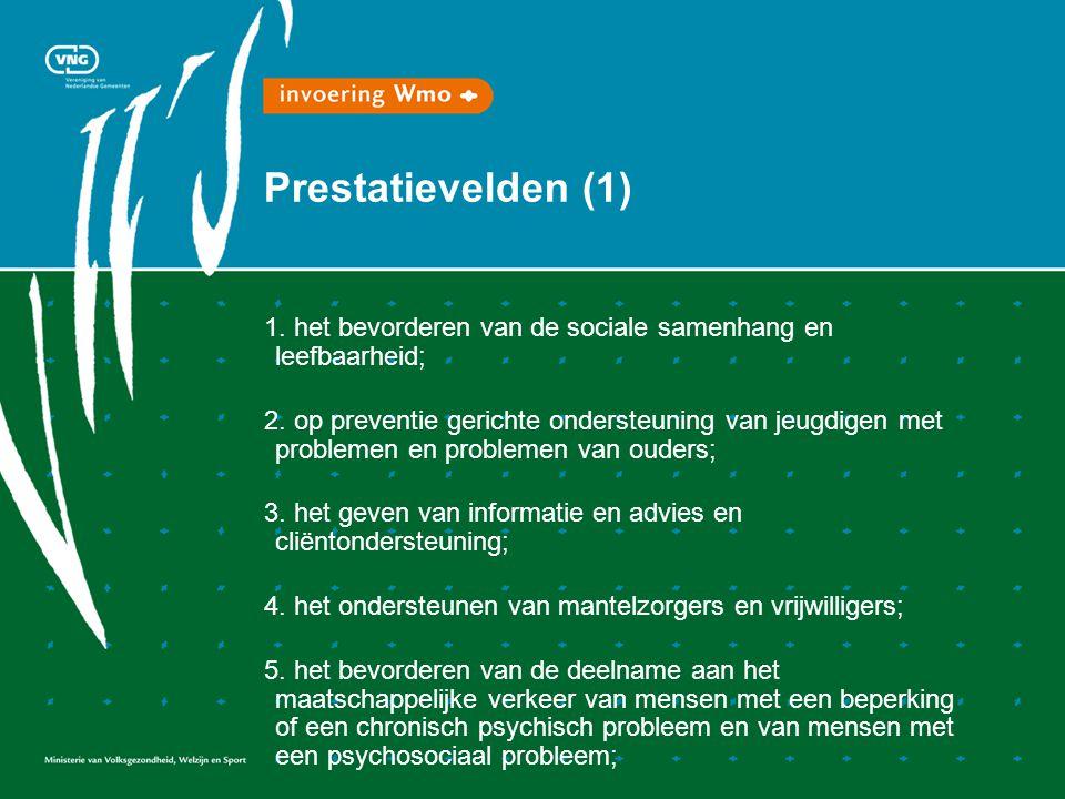 Prestatievelden (1) 1. het bevorderen van de sociale samenhang en leefbaarheid; 2.