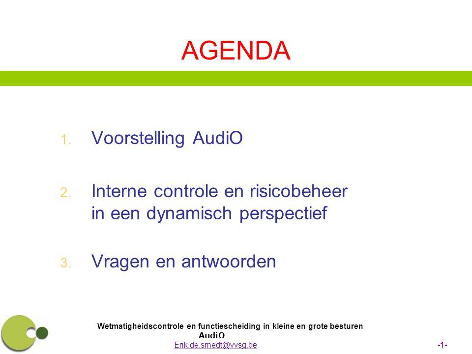 Wetmatigheidscontrole en functiescheiding in kleine en grote besturen AudiO Erik.de.smedt@vvsg.be -1-Erik.de.smedt@vvsg.be AGENDA   Voorstelling A