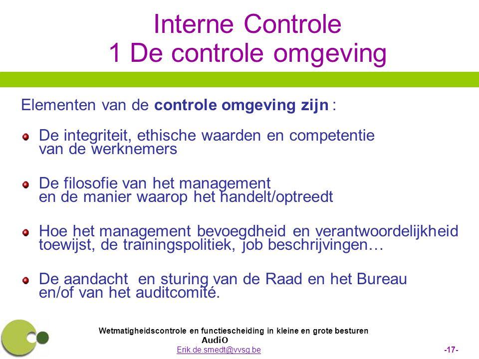Wetmatigheidscontrole en functiescheiding in kleine en grote besturen AudiO Erik.de.smedt@vvsg.be -17-Erik.de.smedt@vvsg.be Interne Controle 1 De cont