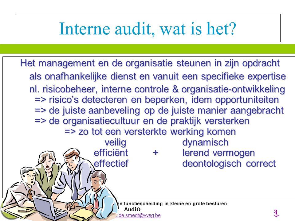 Wetmatigheidscontrole en functiescheiding in kleine en grote besturen AudiO Erik.de.smedt@vvsg.be -4-Erik.de.smedt@vvsg.be 4 AudiO, de interne audit van de OCMW's van de centrumsteden  Samenwerkingsverband (tussen 12 OCMW's)  Nood aan 'onafhankelijke' doorlichting en advies - Specifieke compentie opbouwen (moeilijk per OCMW) - Goedkoper dan grote bureau's - Kennis in huis houden  Administratief gehuisvest binnen de VVSG  3 personen & vacature  De 12 leden betalen voor de audits  Gemeenschappelijke en specifieke audits  Audits en vormingen  Professionele normen o.a.