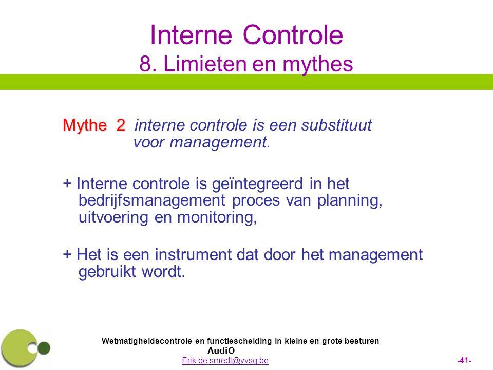 Wetmatigheidscontrole en functiescheiding in kleine en grote besturen AudiO Erik.de.smedt@vvsg.be -41-Erik.de.smedt@vvsg.be Interne Controle 8.
