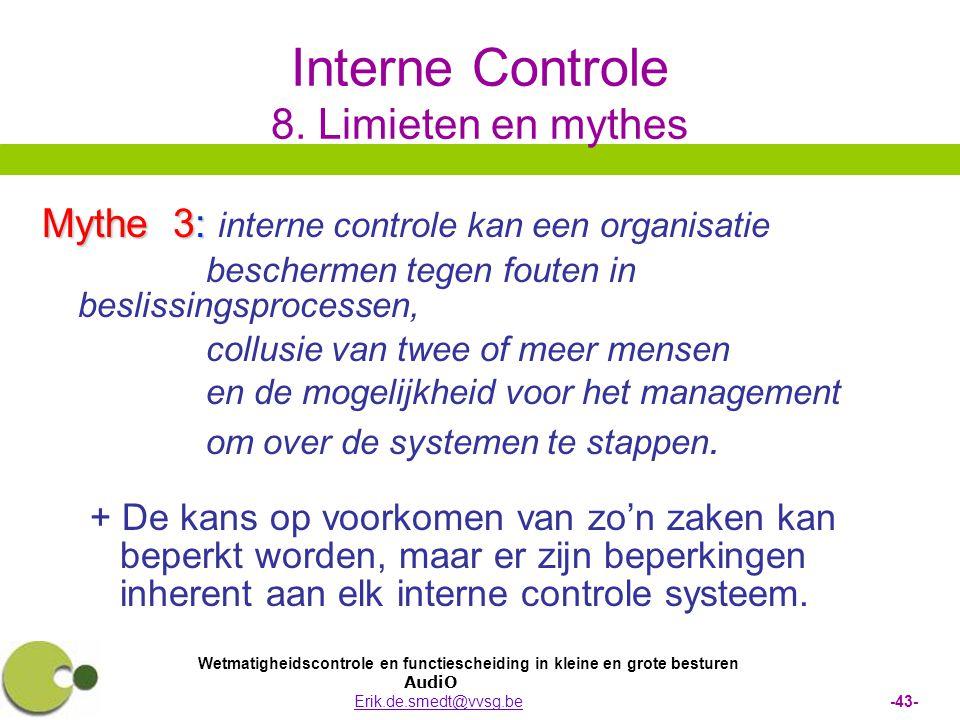 Wetmatigheidscontrole en functiescheiding in kleine en grote besturen AudiO Erik.de.smedt@vvsg.be -43-Erik.de.smedt@vvsg.be Interne Controle 8.