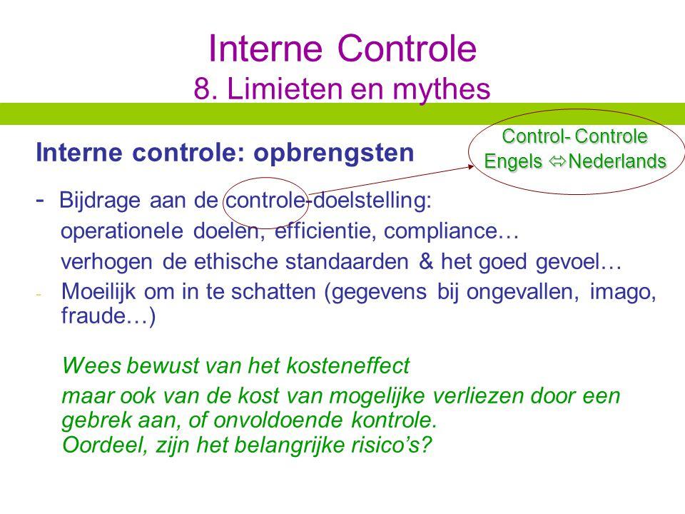 Wetmatigheidscontrole en functiescheiding in kleine en grote besturen AudiO Erik.de.smedt@vvsg.be -45-Erik.de.smedt@vvsg.be Interne Controle 8.