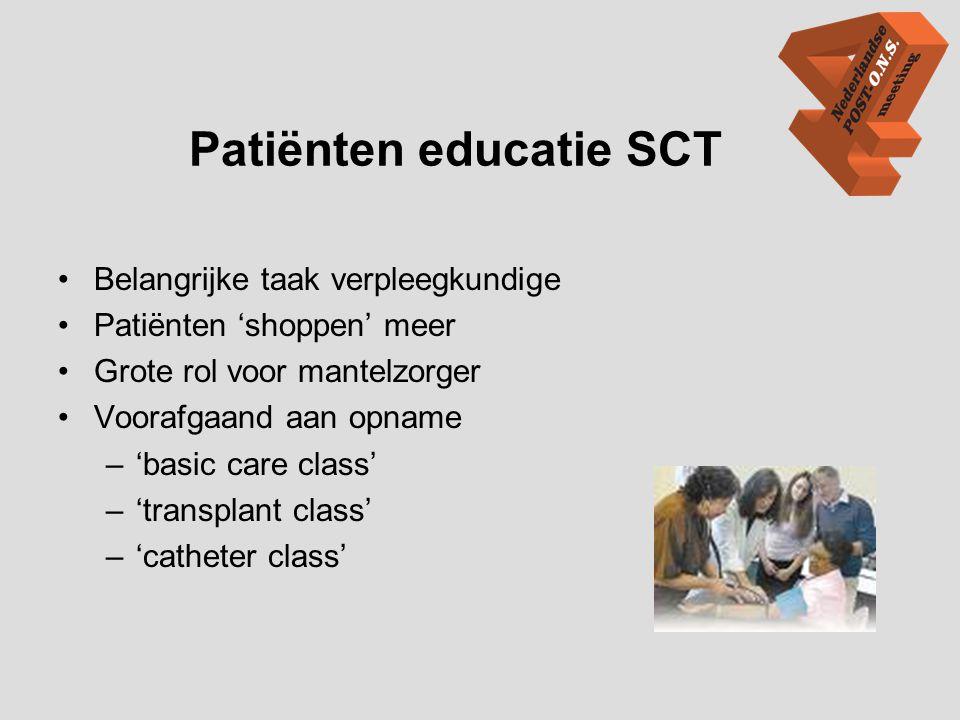 Patiënten educatie SCT •Belangrijke taak verpleegkundige •Patiënten 'shoppen' meer •Grote rol voor mantelzorger •Voorafgaand aan opname –'basic care c