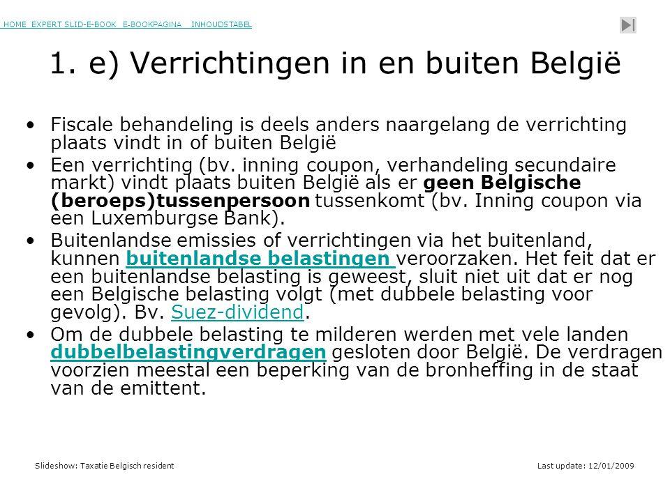 HOME EXPERT SLID-E-BOOK E-BOOKPAGINA INHOUDSTABELHOMEEXPERT SLID-E-BOOK E-BOOKPAGINAINHOUDSTABEL Slideshow: Taxatie Belgisch residentLast update: 12/01/2009 1.