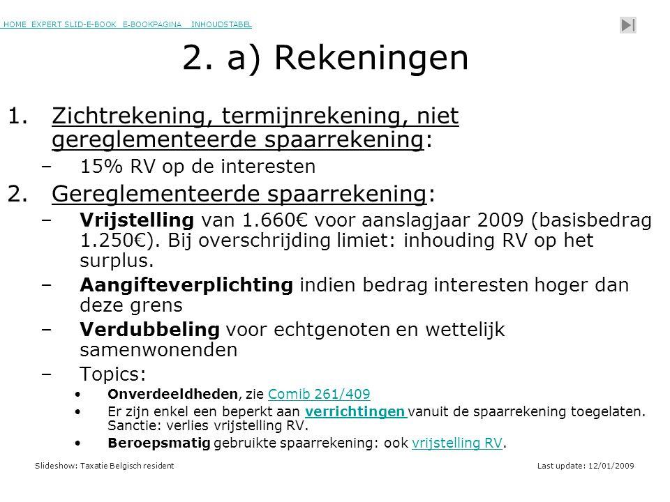 HOME EXPERT SLID-E-BOOK E-BOOKPAGINA INHOUDSTABELHOMEEXPERT SLID-E-BOOK E-BOOKPAGINAINHOUDSTABEL Slideshow: Taxatie Belgisch residentLast update: 12/01/2009 2.