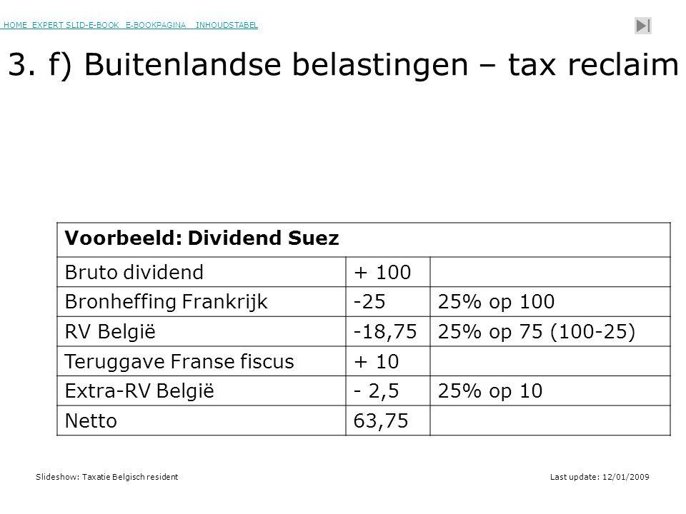 HOME EXPERT SLID-E-BOOK E-BOOKPAGINA INHOUDSTABELHOMEEXPERT SLID-E-BOOK E-BOOKPAGINAINHOUDSTABEL Slideshow: Taxatie Belgisch residentLast update: 12/01/2009 3.