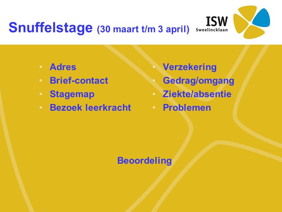 •Adres •Brief-contact •Stagemap •Bezoek leerkracht •Verzekering •Gedrag/omgang •Ziekte/absentie •Problemen Beoordeling Snuffelstage (30 maart t/m 3 ap