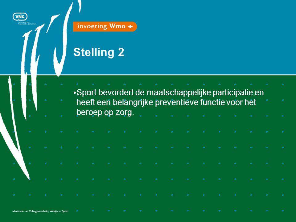 Stelling 2 • Sport bevordert de maatschappelijke participatie en heeft een belangrijke preventieve functie voor het beroep op zorg.