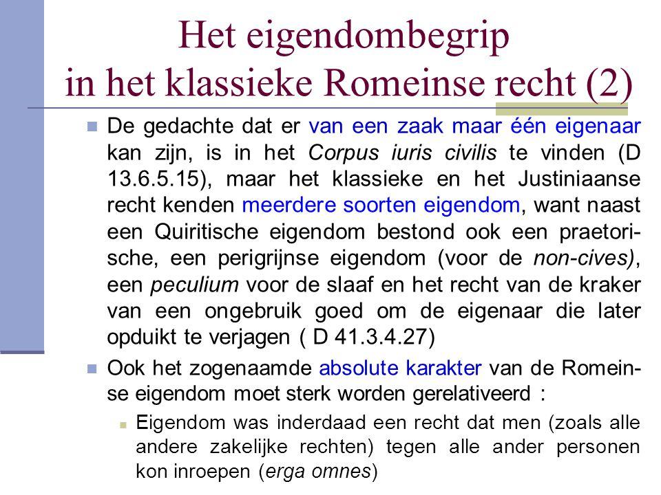 Het eigendombegrip in het klassieke Romeinse recht (2)  De gedachte dat er van een zaak maar één eigenaar kan zijn, is in het Corpus iuris civilis te