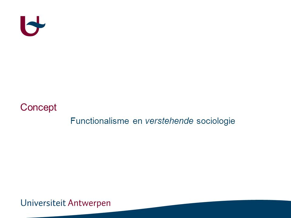 Concept Functionalisme en verstehende sociologie