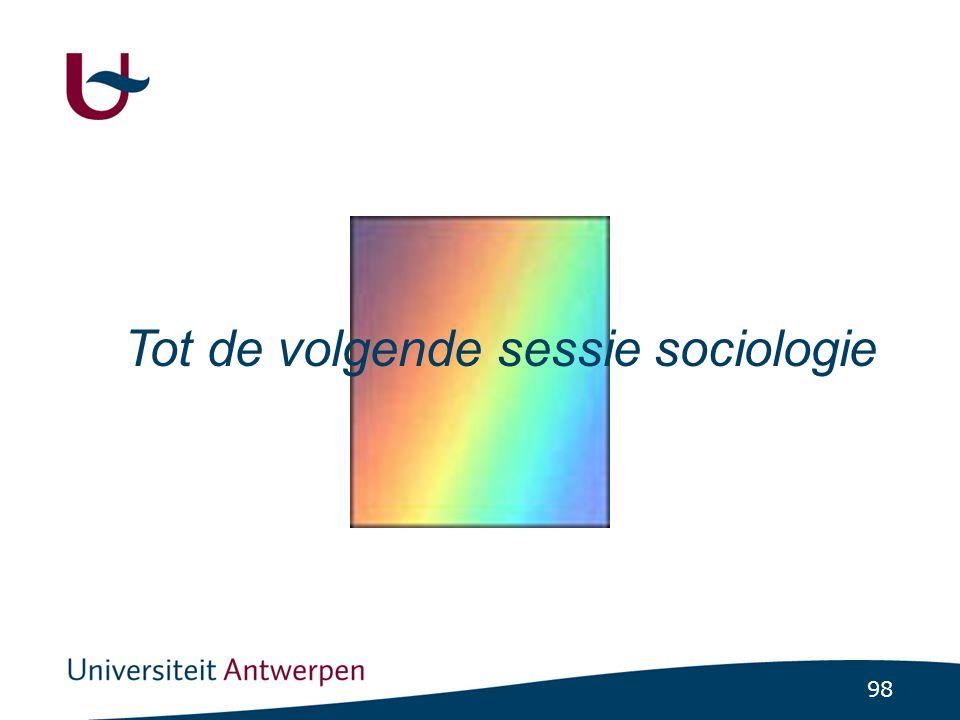 98 Tot de volgende sessie sociologie
