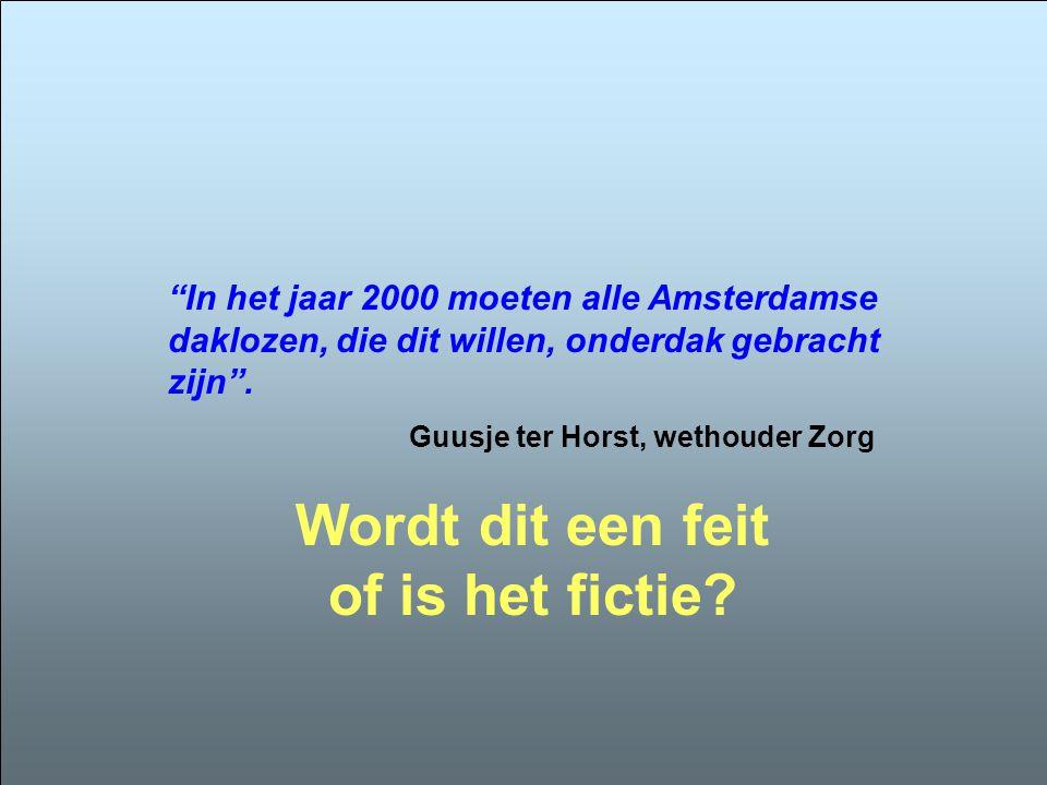 In het jaar 2000 moeten alle Amsterdamse daklozen, die dit willen, onderdak gebracht zijn .