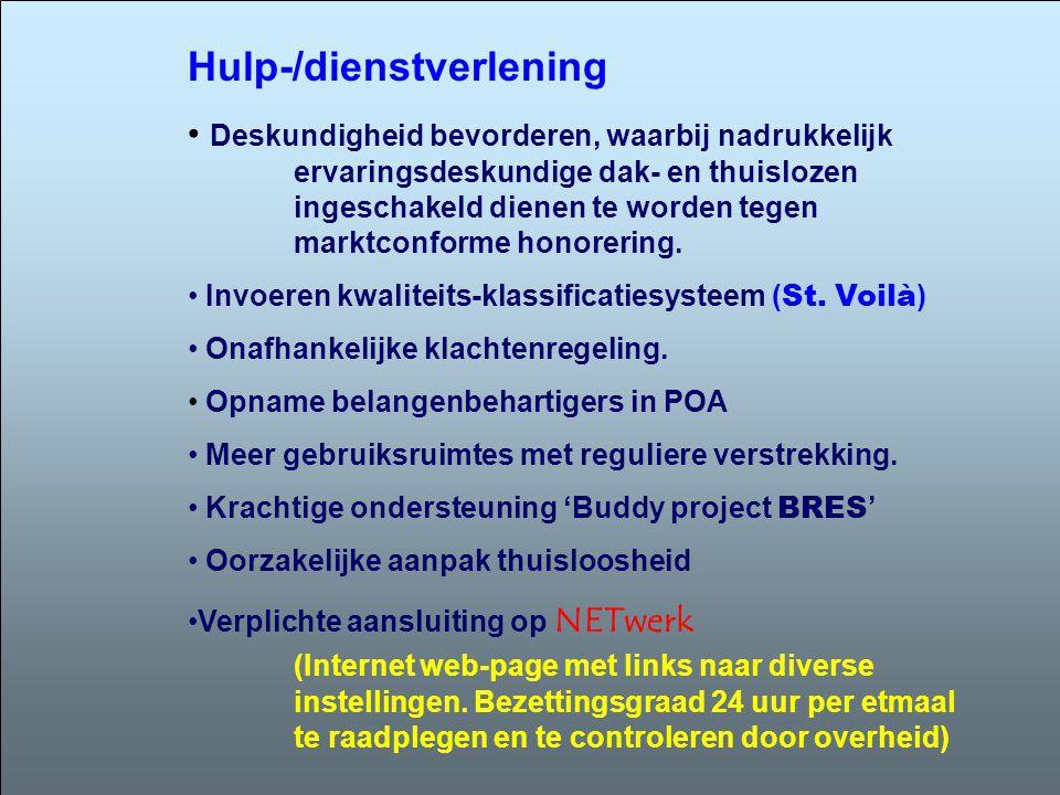 Hulp-/dienstverlening • Deskundigheid bevorderen, waarbij nadrukkelijk ervaringsdeskundige dak- en thuislozen ingeschakeld dienen te worden tegen marktconforme honorering.