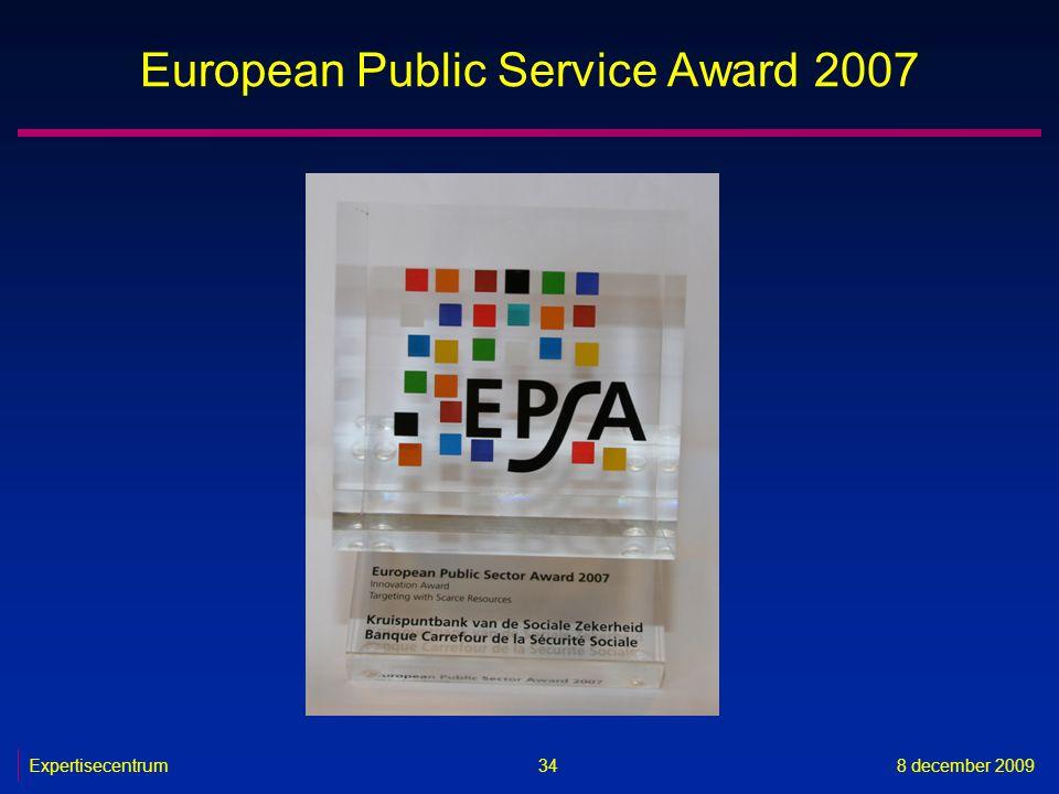 Expertisecentrum8 december 2009 34 European Public Service Award 2007