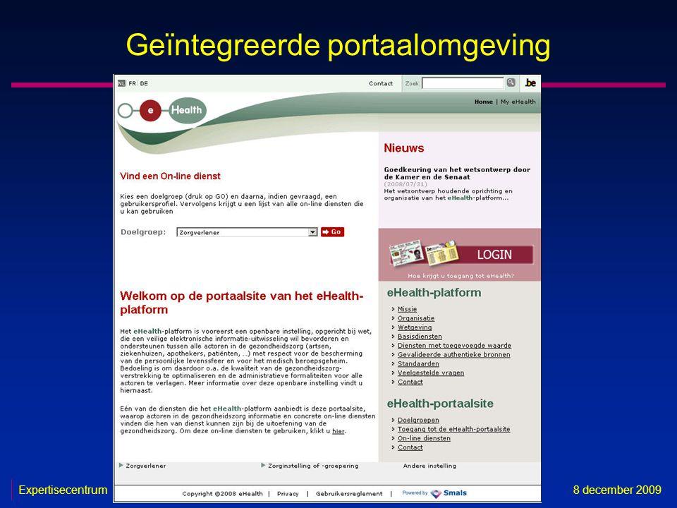 Expertisecentrum8 december 2009 38 Geïntegreerde portaalomgeving