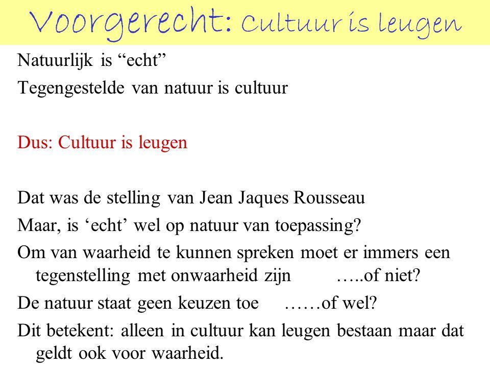 """Voorgerecht: Cultuur is leugen Natuurlijk is """"echt"""" Tegengestelde van natuur is cultuur Dus: Cultuur is leugen Dat was de stelling van Jean Jaques Rou"""