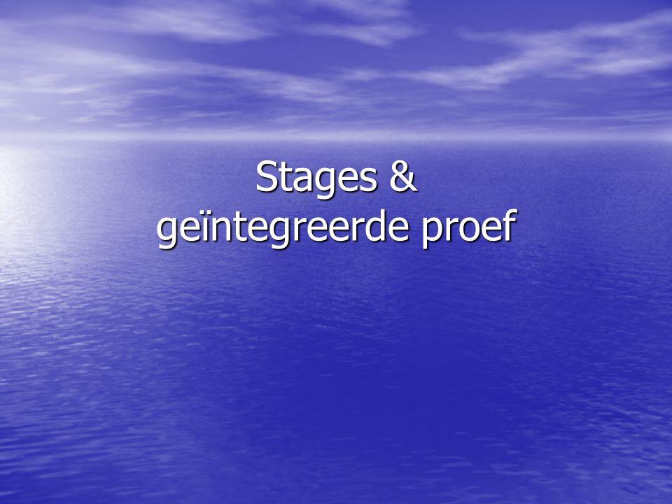 Stages & geïntegreerde proef
