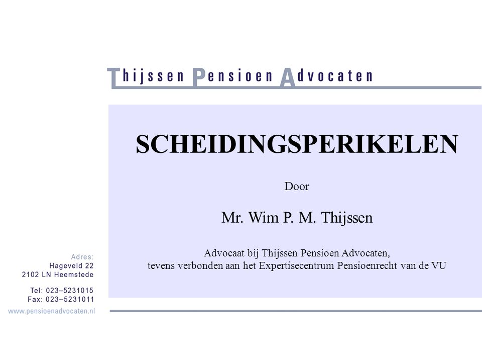 SCHEIDINGSPERIKELEN Door Mr.Wim P. M.