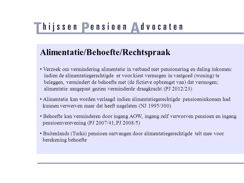 Alimentatie/Pensionering/Rechtspraak (1) • Hof 's-Hertogenbosch 11 februari 2009, PJ 2010/31 betreffende uitleg convenant bij vroegpensionering • Alimentatiegerechtigde mocht er niet op vertrouwen dat vanaf pensionering alimentatieplichtige naast de overeengekomen alimentatie pensioenverevening zou worden ontvangen, tenzij alimentatiegerechtigde zou kunnen aantonen dat dit was bedoeld • Tremanormen toepassen!