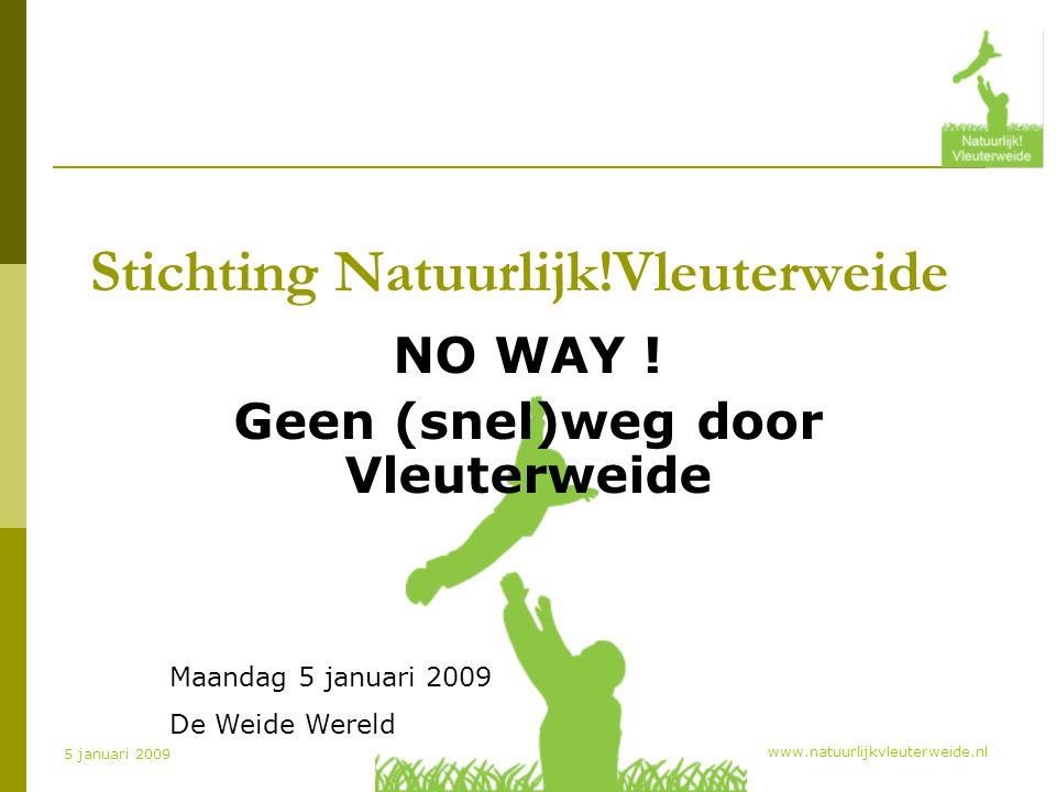 www.natuurlijkvleuterweide.nl 5 januari 2009 Stichting Natuurlijk!Vleuterweide NO WAY .
