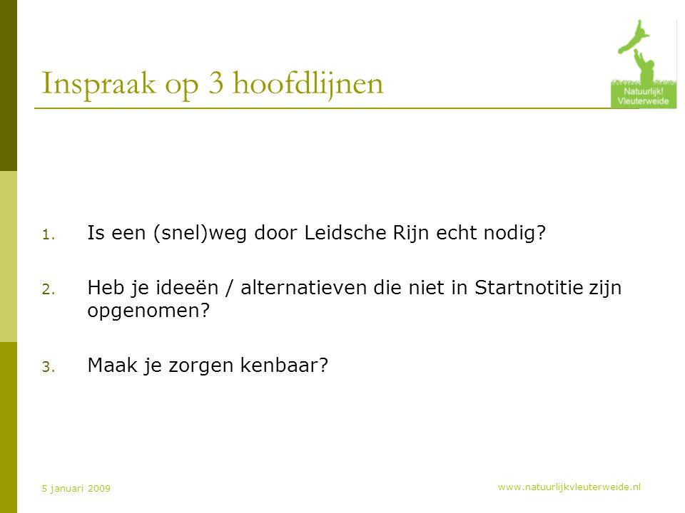 www.natuurlijkvleuterweide.nl 5 januari 2009 Inspraak op 3 hoofdlijnen 1.