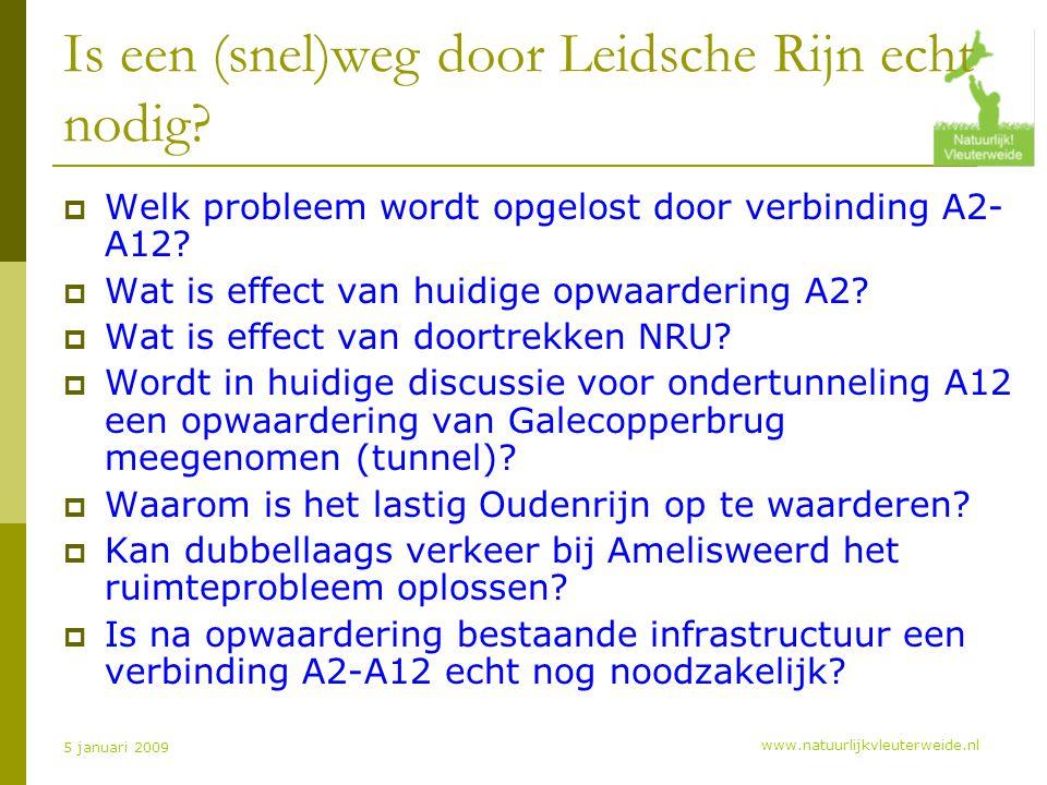 www.natuurlijkvleuterweide.nl 5 januari 2009 Is een (snel)weg door Leidsche Rijn echt nodig.