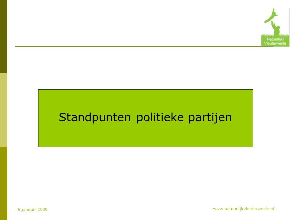 www.natuurlijkvleuterweide.nl 5 januari 2009 Standpunten politieke partijen
