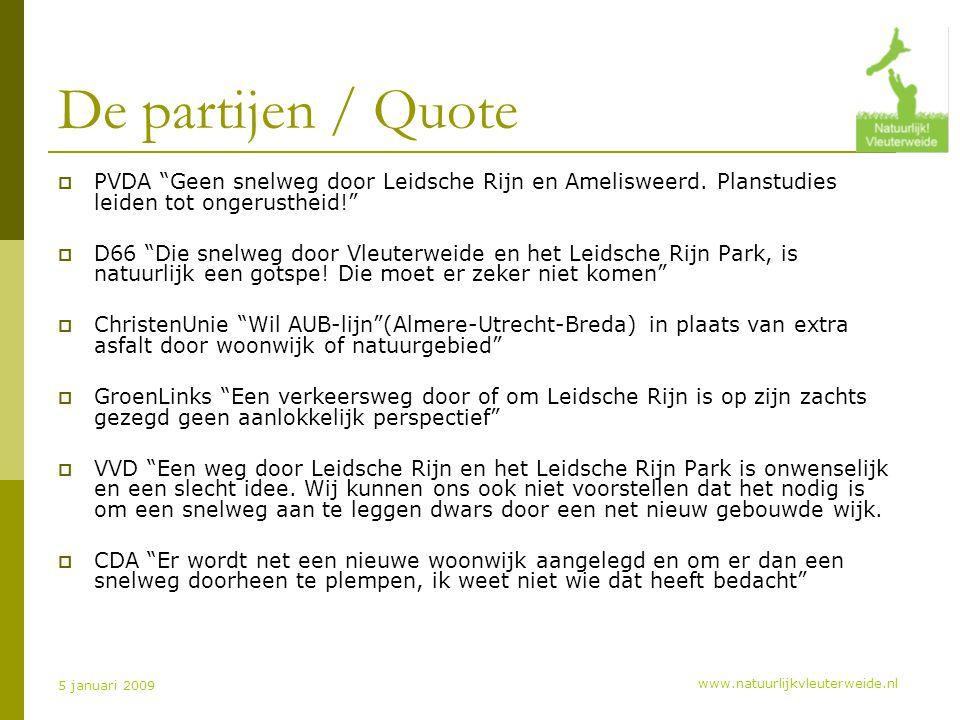 www.natuurlijkvleuterweide.nl 5 januari 2009 De partijen / Quote  PVDA Geen snelweg door Leidsche Rijn en Amelisweerd.