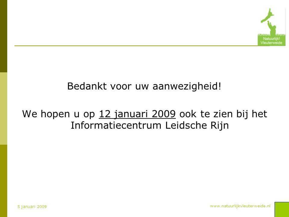 www.natuurlijkvleuterweide.nl 5 januari 2009 Bedankt voor uw aanwezigheid.