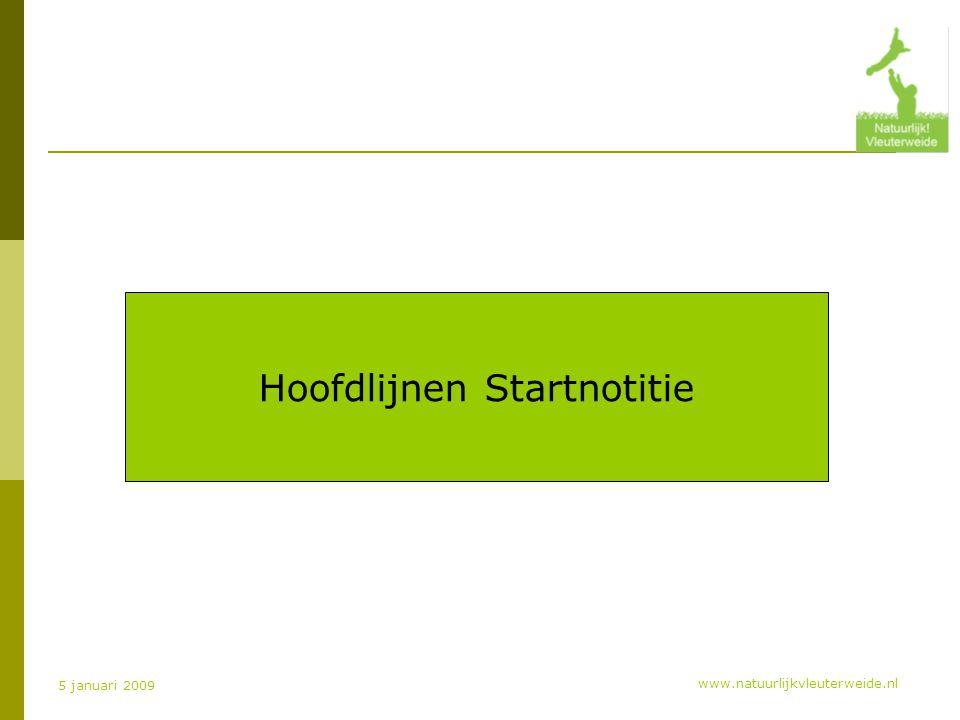 www.natuurlijkvleuterweide.nl 5 januari 2009 Hoofdlijnen Startnotitie