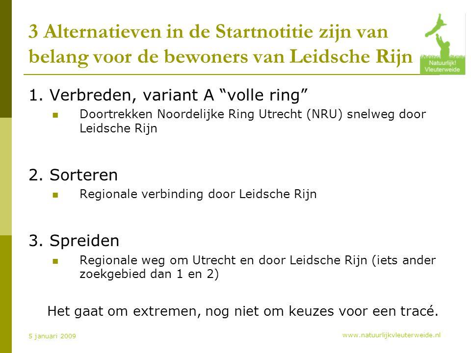www.natuurlijkvleuterweide.nl 5 januari 2009 3 Alternatieven in de Startnotitie zijn van belang voor de bewoners van Leidsche Rijn 1.