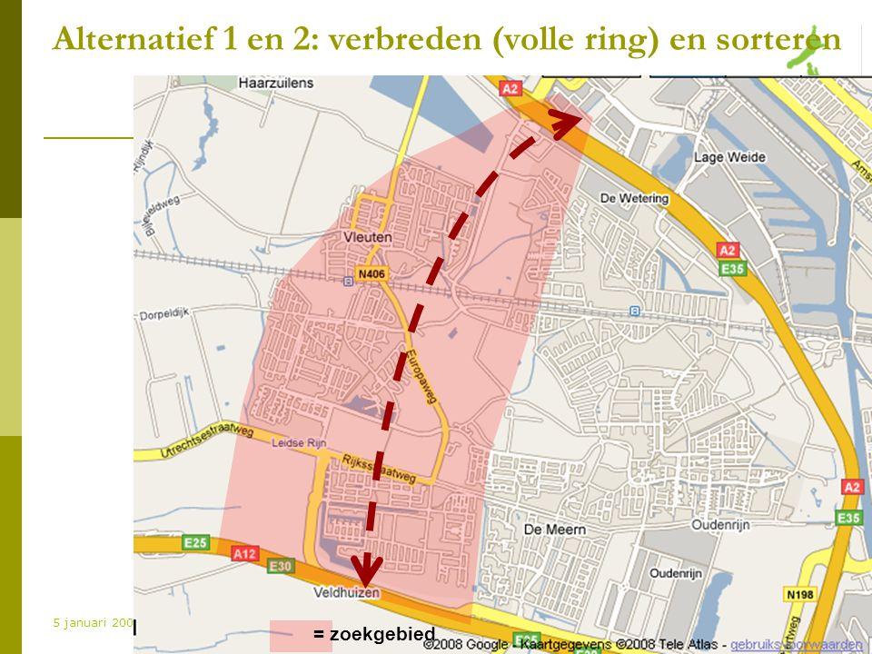 www.natuurlijkvleuterweide.nl 5 januari 2009 Alternatief 1 en 2: verbreden (volle ring) en sorteren = zoekgebied