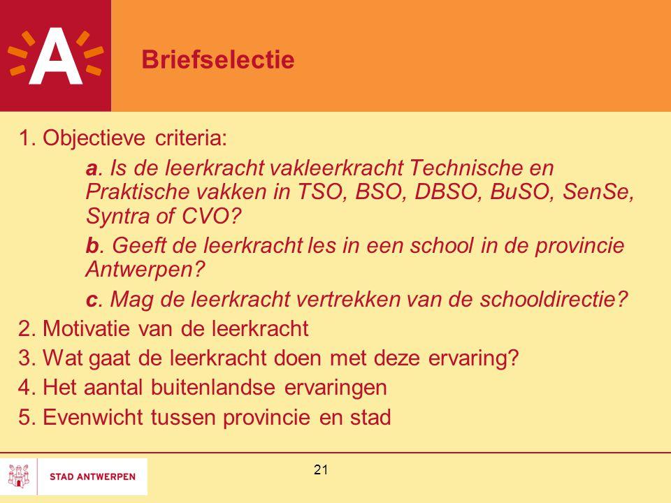 21 Briefselectie 1. Objectieve criteria: a.