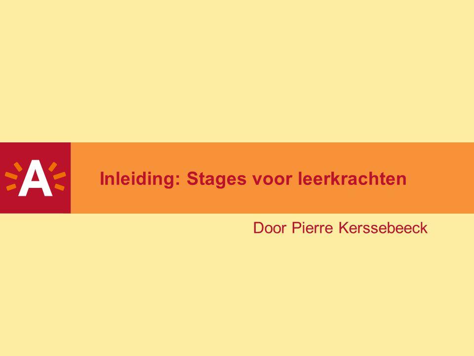 Inleiding: Stages voor leerkrachten Door Pierre Kerssebeeck