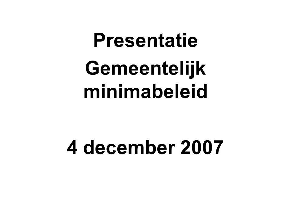 Presentatie Gemeentelijk minimabeleid 4 december 2007