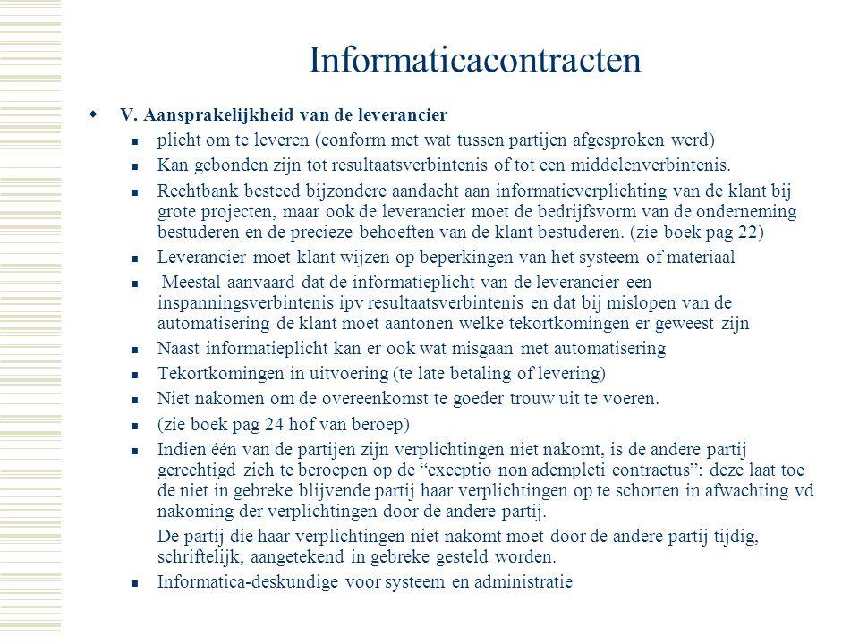 Informaticacontracten G. Aanvaarding Een automatiseringsproject is schriftelijk, gedateerd, in twee exemplaren opgemaakt en door beide partijen ondert