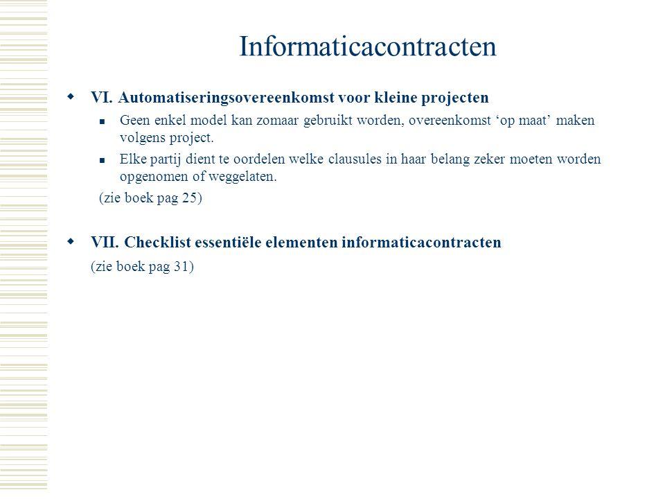 Informaticacontracten  V. Aansprakelijkheid van de leverancier  plicht om te leveren (conform met wat tussen partijen afgesproken werd)  Kan gebond
