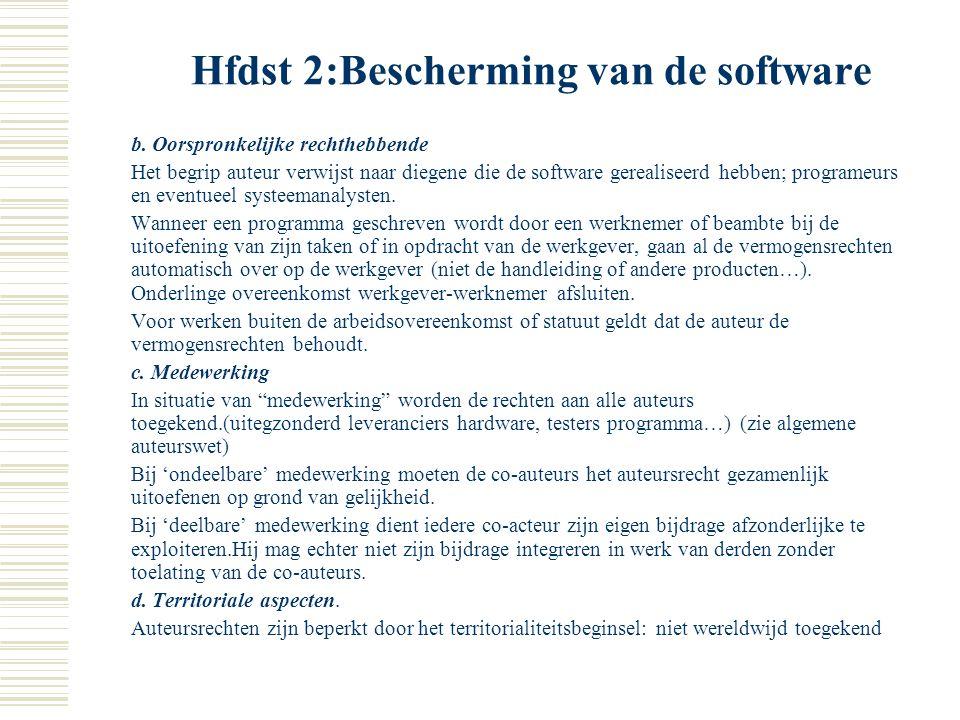 """Hfdst 2:Bescherming van de software c. Object van de bescherming Er wordt geen definitie gegeven aan het begrip """"programma"""" om te vermijden dat een te"""