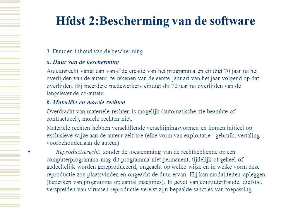 Hfdst 2:Bescherming van de software b. Oorspronkelijke rechthebbende Het begrip auteur verwijst naar diegene die de software gerealiseerd hebben; prog